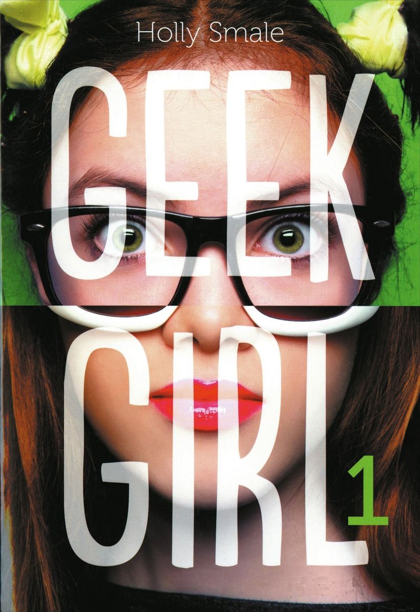 Geek Girl Tome 1